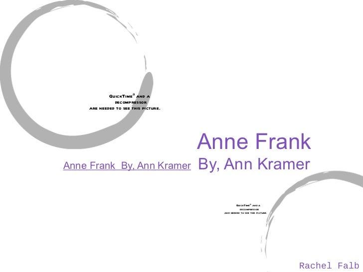 Anne Frank By, Ann Kramer Anne Frank  By, Ann Kramer Rachel Falb