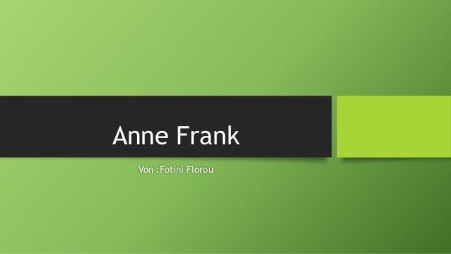 Anne Frank Von :Fotini Florou
