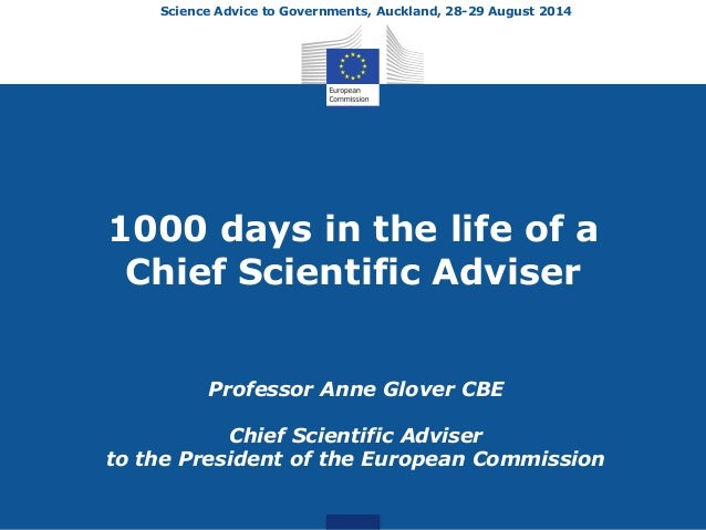Science Advice to Governments, Auckland, 28-29 August 2014  1000 days in the life of a  Chief Scientific Adviser  Professo...