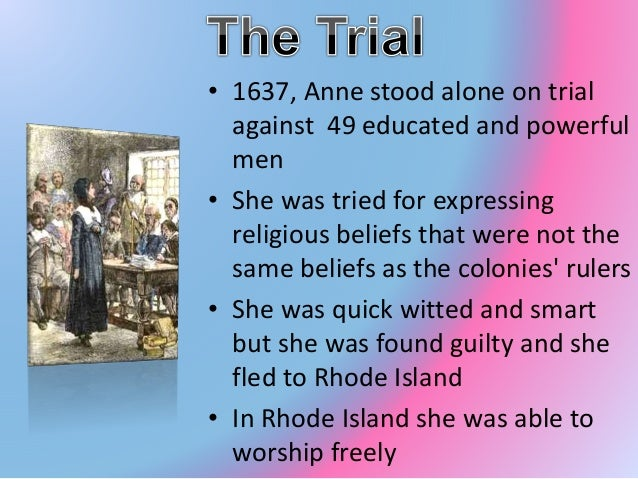 the life and beliefs of anne hutchinson Anne hutchinson birth-backround history anne marbury hutchinson was born in july in 1591 she eventually got married to william hutchinson and had a total of 15 children over time in her life.