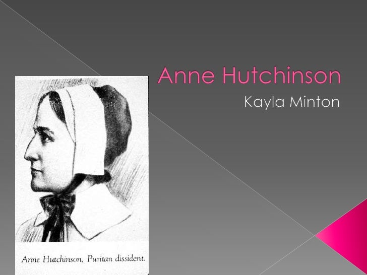 a biography of anne hutchinson a puritan spiritual adviser Considered one of the earliest american feminists, anne hutchinson was a spiritual leader in colonial massachusetts who challenged male authority — and, indirectly, acceptable gender roles — by preaching to both women and men and by questioning puritan teachings about salvation.