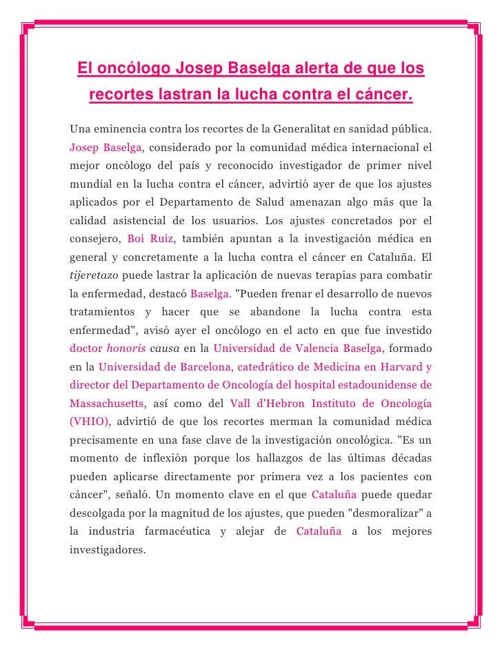 El oncólogo Josep Baselga alerta de que los   recortes lastran la lucha contra el cáncer.Una eminencia contra los recortes...