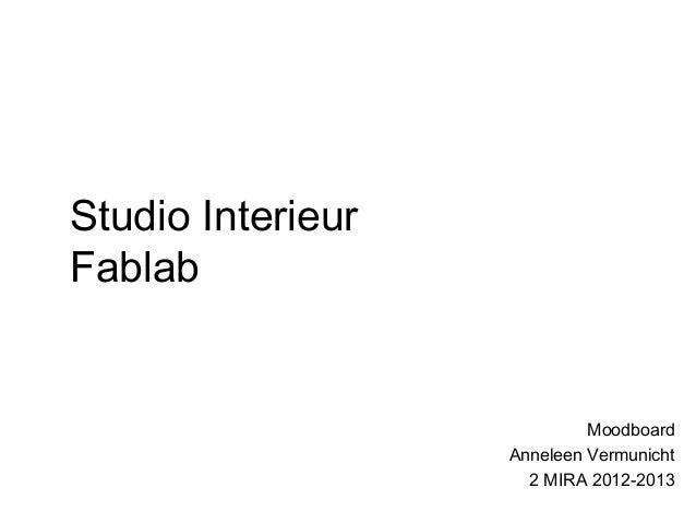 Studio InterieurFablab                            Moodboard                   Anneleen Vermunicht                     2 MI...
