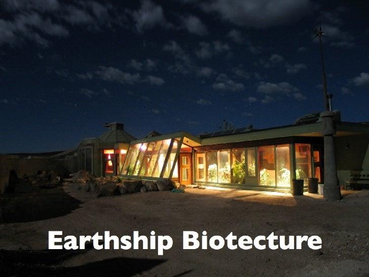 BIOTECTURE        achieving sustenancethrough encounter of earth phenomena