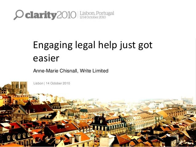 Engaging legal help just got easier Anne-Marie Chisnall, Write Limited Lisbon | 14 October 2010