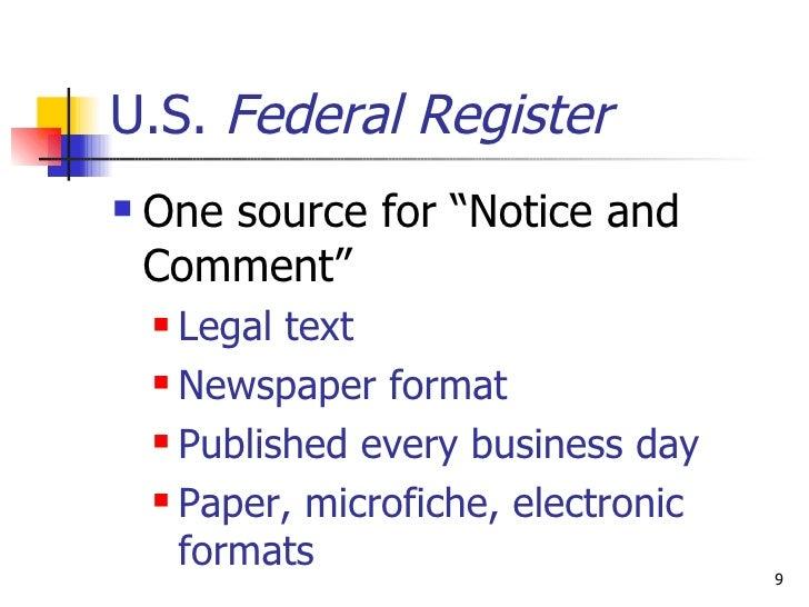 """U.S.  Federal Register <ul><li>One source for """"Notice and Comment""""  </li></ul><ul><ul><li>Legal text </li></ul></ul><ul><u..."""