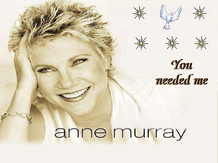 musica you needed me anne murray