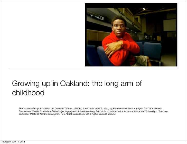 Growing up in Oakland: the long arm of          childhood                Three-part series published in the Oakland Tribun...