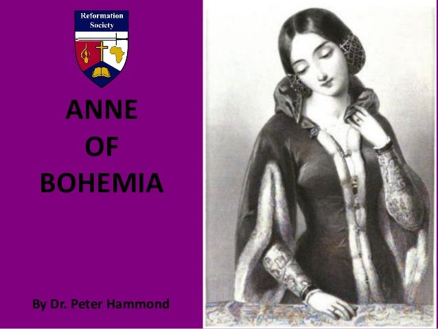 ANNE OF BOHEMIA By Dr. Peter Hammond