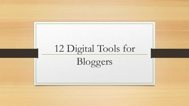 12 Digital Tools for Bloggers