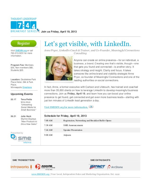 Join us Friday, April 19, 2013                                 Let's get visible, with LinkedIn.Visit SMEMN.org or call   ...