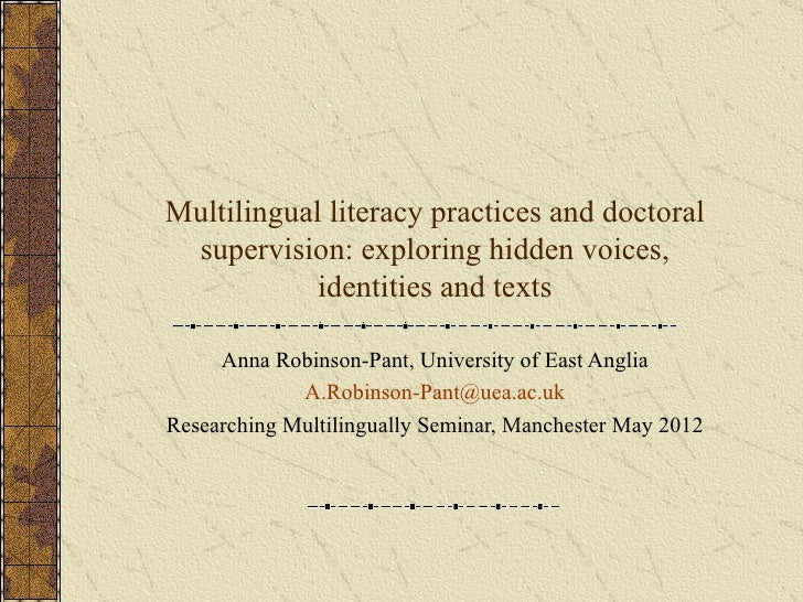 Multilingual literacy practices and doctoral supervision: exploring hidden voices,            identities and texts     Ann...