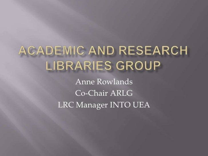 Anne Rowlands    Co-Chair ARLGLRC Manager INTO UEA