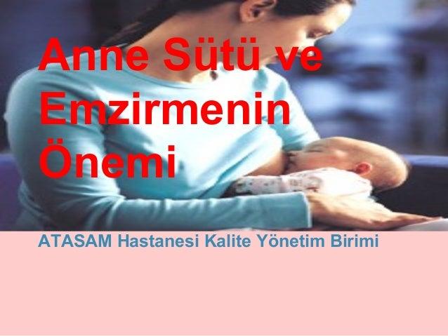 Anne Sütü ve Emzirmenin Önemi ATASAM Hastanesi Kalite Yönetim Birimi