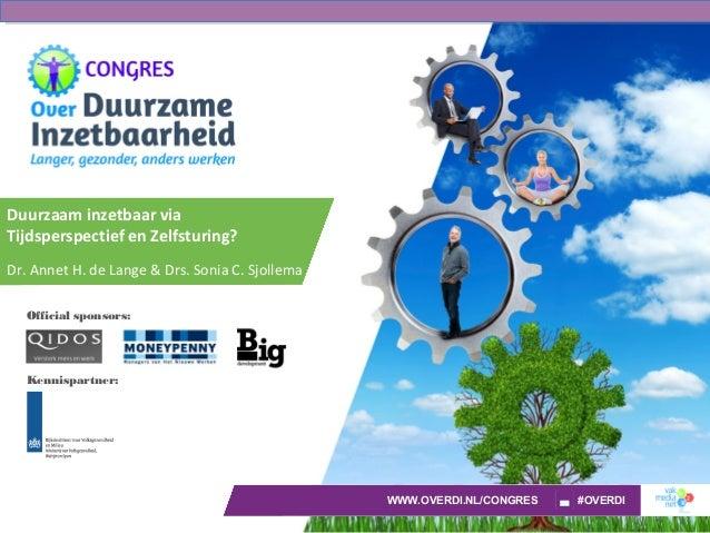 Official sponsors:Kennispartner:WWW.OVERDI.NL/CONGRES #OVERDIDuurzaam inzetbaar viaTijdsperspectief en Zelfsturing?Dr. Ann...