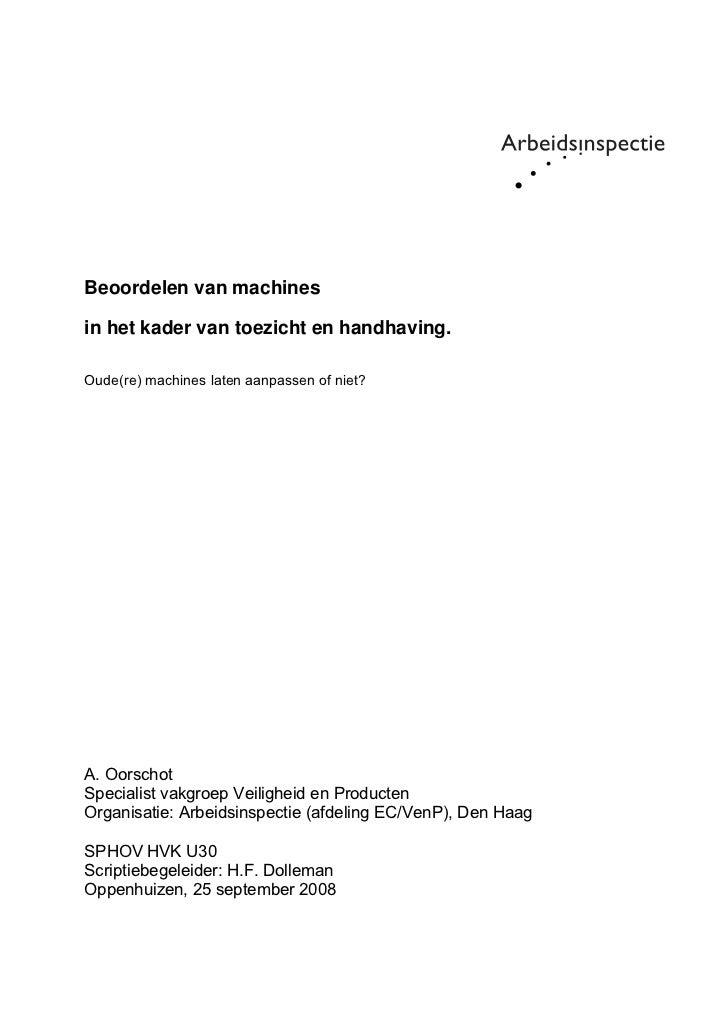 Beoordelen van machinesin het kader van toezicht en handhaving.Oude(re) machines laten aanpassen of niet?A. OorschotSpecia...
