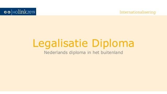 Legalisatie diploma: met een Nederlands diploma naar het buitenland - Annet Simons - HOlink2019 Slide 3