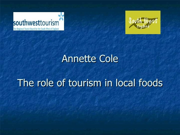 Annette Cole The role of tourism in local foods