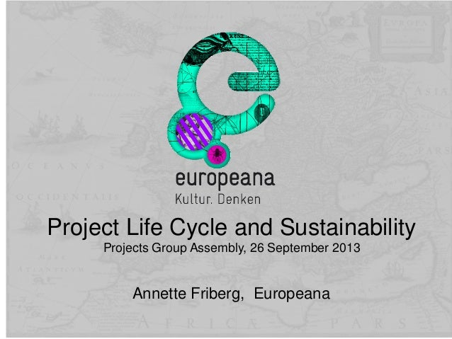 Annette Friberg, Europeana Project Life Cycle and Sustainability Projects Group Assembly, 26 September 2013
