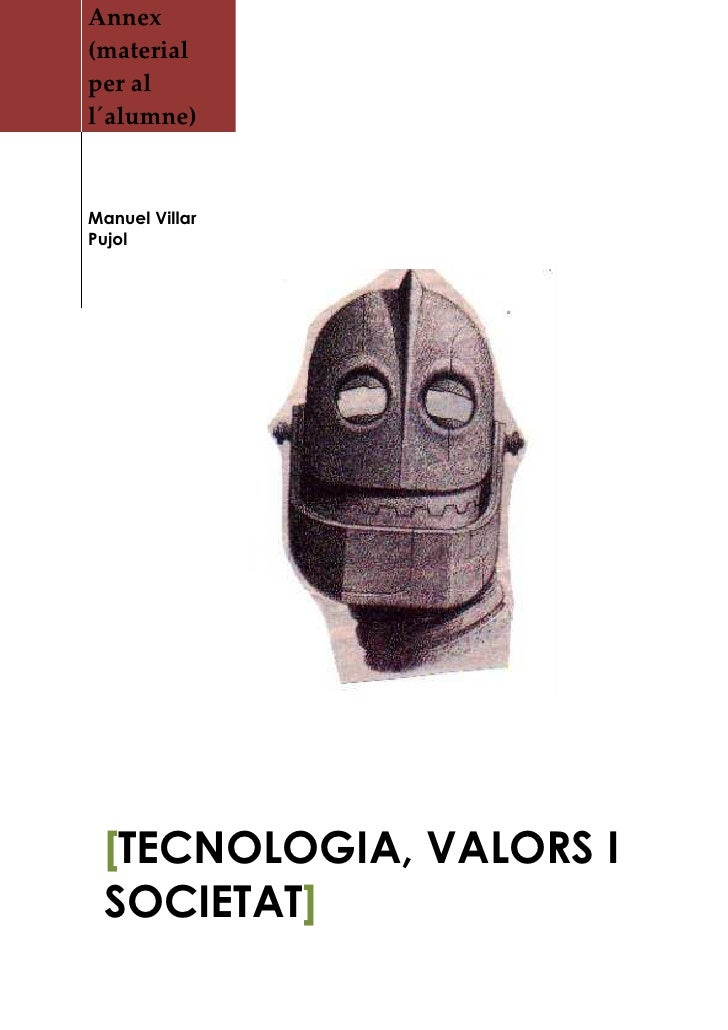 Annex (material per al l´alumne)    Manuel Villar Pujol      [TECNOLOGIA, VALORS I  SOCIETAT]
