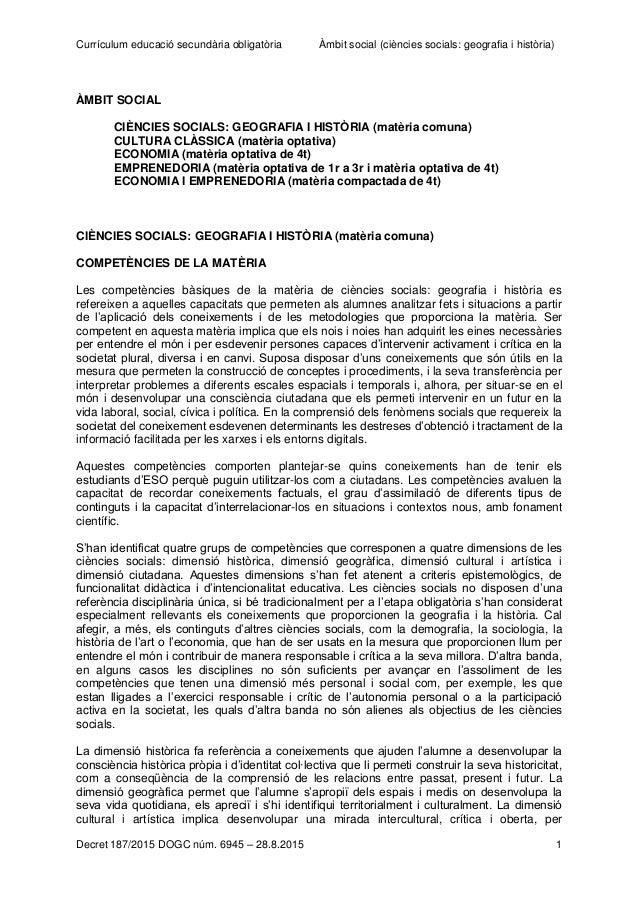Currículum educació secundària obligatòria Àmbit social (ciències socials: geografia i història) Decret 187/2015 DOGC núm....