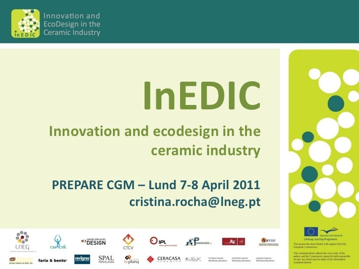 InEDICInnovation and ecodesign in the               ceramic industryPREPARE CGM – Lund 7-8 April 2011           cristina.r...