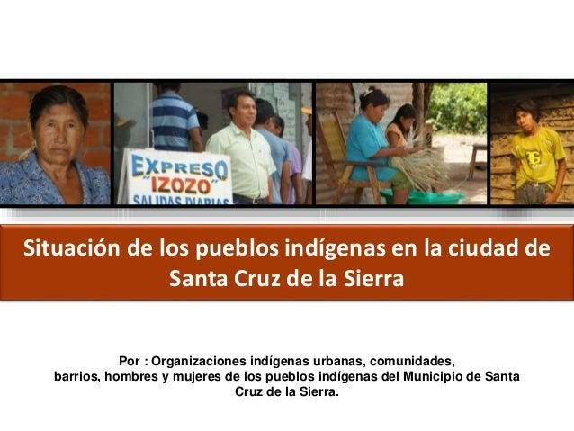 Por : Organizaciones indígenas urbanas, comunidades, barrios, hombres y mujeres de los pueblos indígenas del Municipio de ...