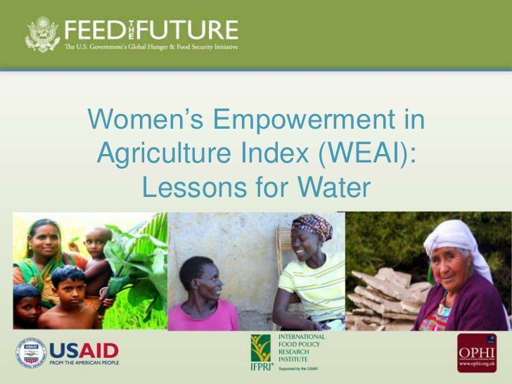 Women's Empowerment inAgriculture Index (WEAI):   Lessons for Water