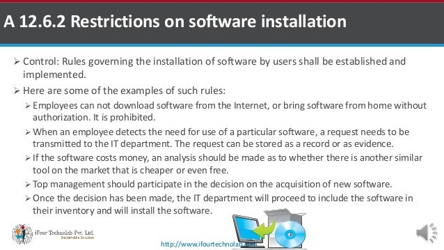  Control: Rules governing the installation of software by users shall be established and implemented.  Here are some of ...