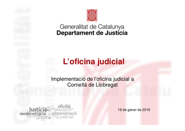 Entrada en funcionamiento de la nueva oficina judicial en for Oficina correos cornella