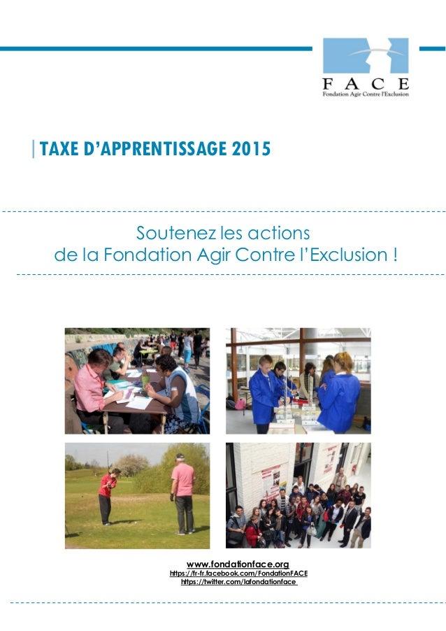 |TAXE D'APPRENTISSAGE 2015 Soutenez les actions de la Fondation Agir Contre l'Exclusion ! www.fondationface.org https://fr...