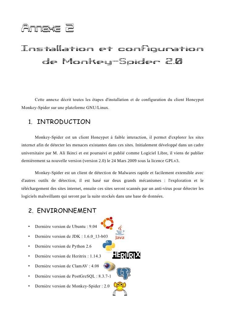 Annexe 2 Installation et configuration            de Monkey-Spider 2.0           Cette annexe décrit toutes les étapes d'i...