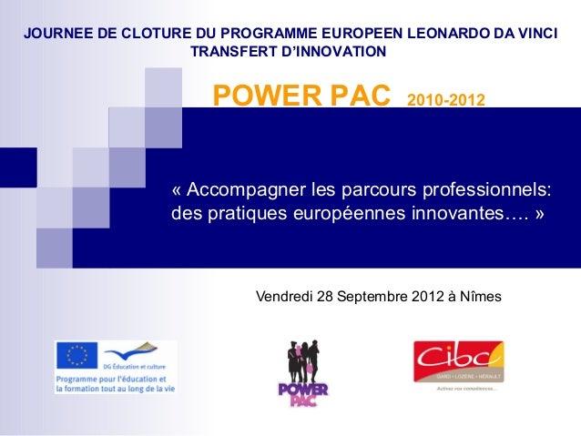 «Accompagnerlesparcoursprofessionnels:despratiqueseuropéennesinnovantes….»Vendredi28Septembre2012àNîmesJOURN...