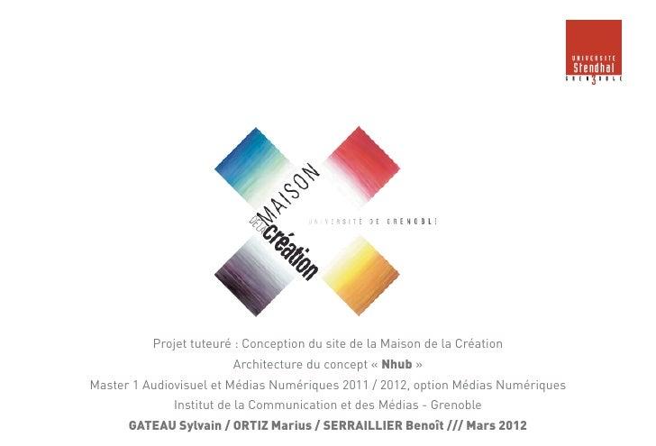 Projet tuteuré : Conception du site de la Maison de la Création                        Architecture du concept « Nhub »Mas...