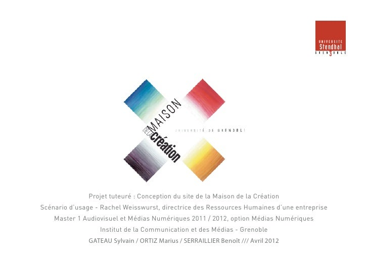 Projet tuteuré : Conception du site de la Maison de la CréationScénario d'usage - Rachel Weisswurst, directrice des Ressou...