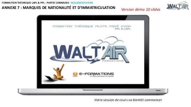 FORMATION THÉORIQUE LAPL & PPL - PARTIE COMMUNE - REGLEMENTATION  ANNEXE 7 : MARQUES DE NATIONALITÉ ET D'IMMATRICULATION  ...