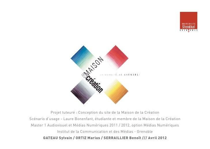Projet tuteuré : Conception du site de la Maison de la CréationScénario d'usage - Laure Bonenfant, étudiante et membre de ...