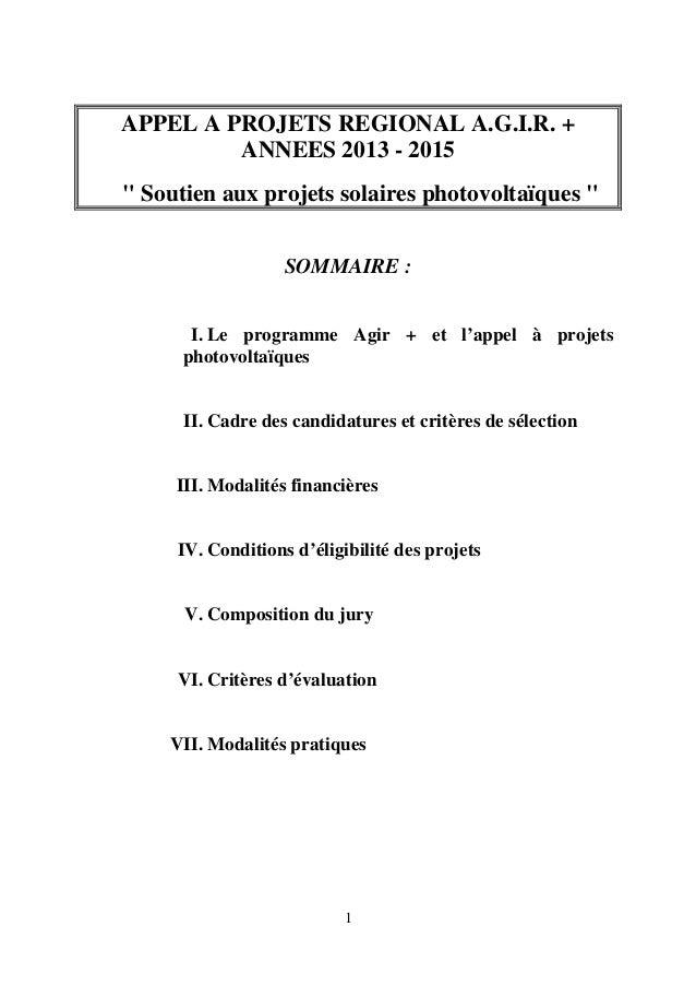 """1APPEL A PROJETS REGIONAL A.G.I.R. +ANNEES 2013 - 2015"""" Soutien aux projets solaires photovoltaïques """"SOMMAIRE :I. Le prog..."""