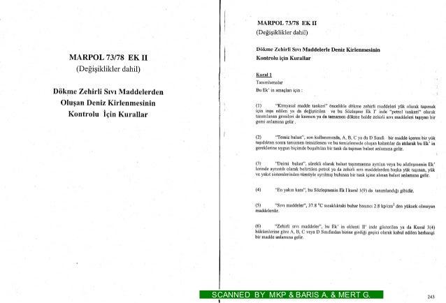 MARPOL 73/78 EK II (Defigiklikler dahil) Diikme Zehirli SrvrMaddelerden OluganDeniz Kirlenmesinin Kontrolu igin Kurallar M...