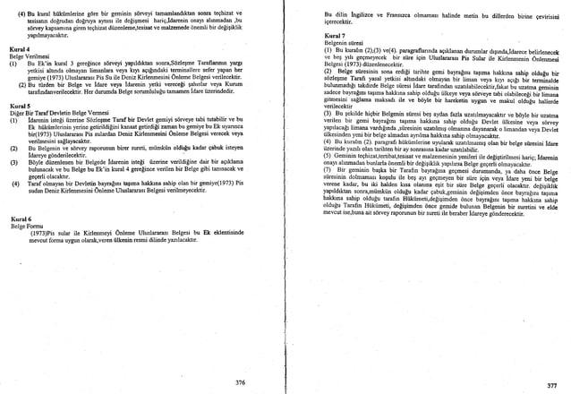 (4) Bu kural hiikiimlerine gSre bir geminin siirveyi tamamlandrktansonrateqhizatve tesisatlndo!rudan do!ruya aymsrile de[i...