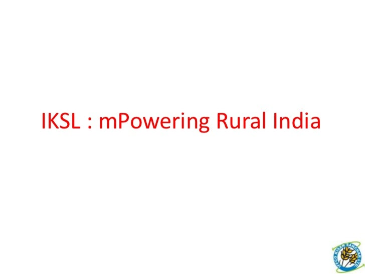 IKSL : mPowering Rural India<br />