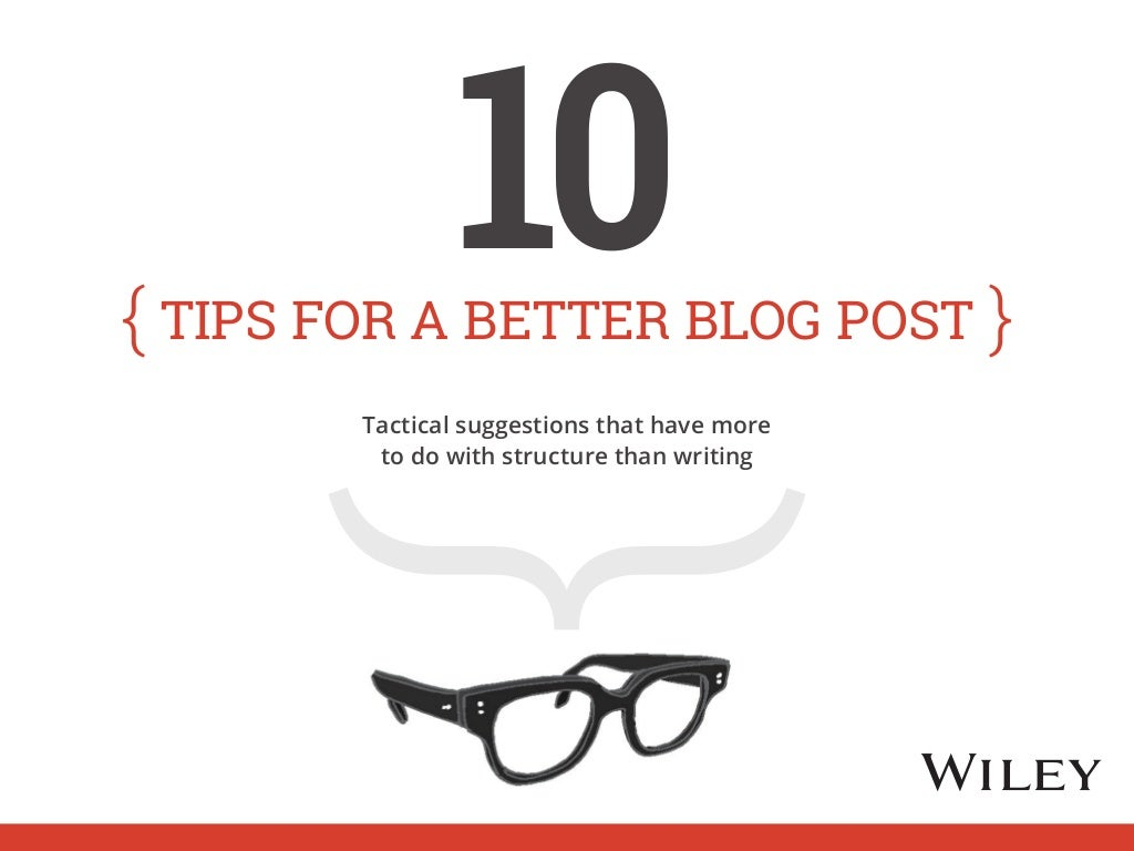 10 Tips for a Better Blog Post by Ann Handley