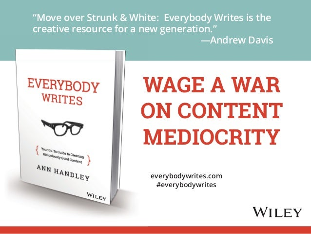"""Move over Strunk & White: Everybody Writes is the  creative resource for a new generation.""  —Andrew Davis  Wage a War  o..."
