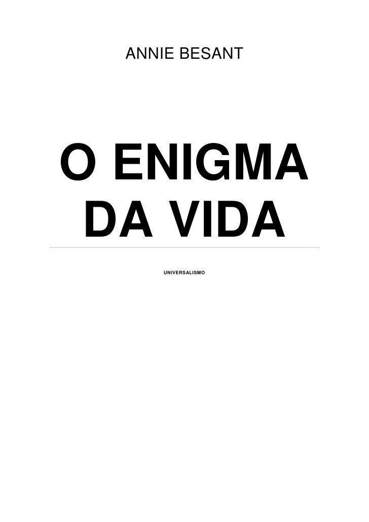 ANNIE BESANTO ENIGMA DA VIDA     UNIVERSALISMO