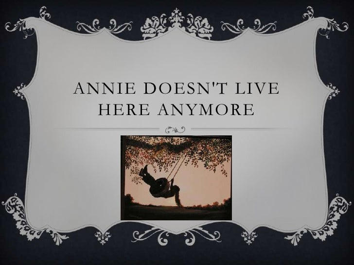 Annie Doesn't Live Here Anymore<br />