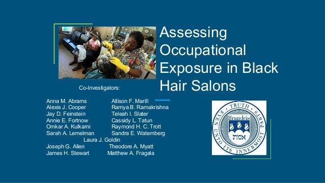 Assessing Occupational Exposure in Black Hair SalonsCo-Investigators: Anna M. Abrams Allison F. Marill Alexis J. Cooper Ra...