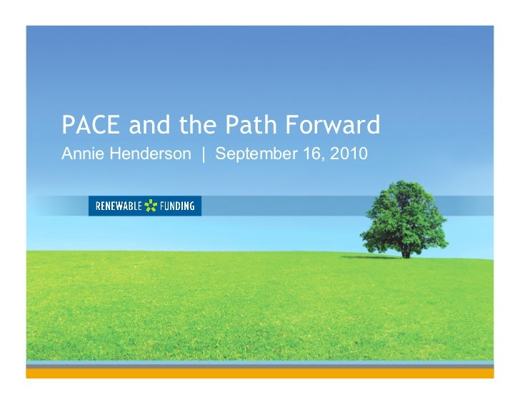 PACE and the Path Forward Annie Henderson   September 16, 2010