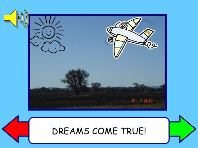 DREAMS COME TRUE!