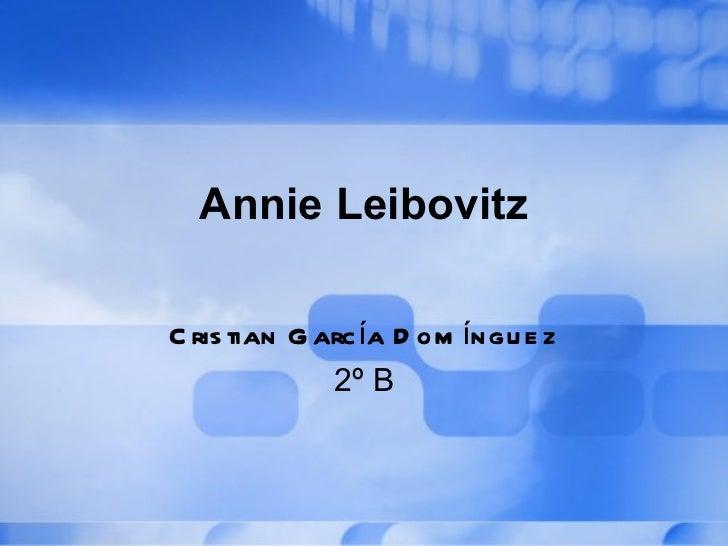 Annie Leibovitz Cristian García Domínguez 2º B