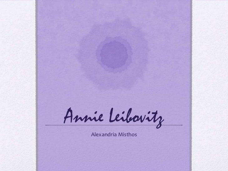 Annie Leibovitz    Alexandria Misthos